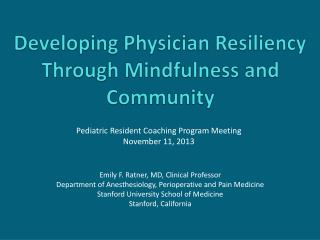 Developing Physician Resiliency Through Mindfulness and Community