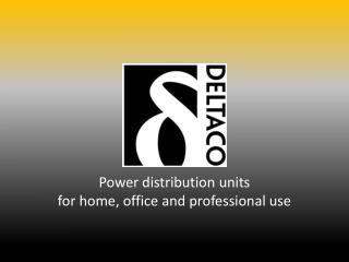 Power distribution units for  home, office  and  professional use