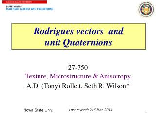 27- 750 Texture , Microstructure & Anisotropy A.D. (Tony) Rollett, Seth  R.  Wilson*
