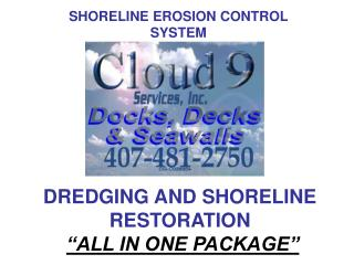 """DREDGING AND SHORELINE RESTORATION """"ALL IN ONE PACKAGE"""""""