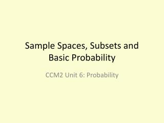 Sample Spaces, Subsets and Basic Probability