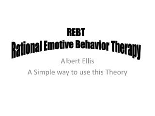 Albert Ellis A Simple way to use this  Theory