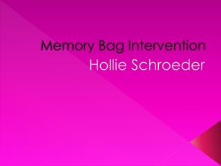 Memory Bag Intervention