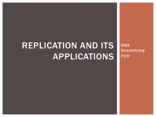 Replication and Its Applications