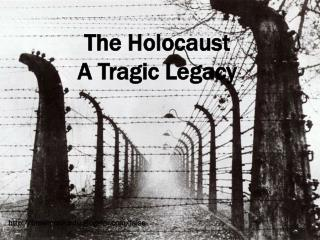 The Holocaust A Tragic Legacy