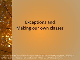 Exceptions and  Making our own classes