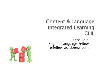 Content &  Language Integrated Learning CLIL