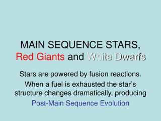 MAIN SEQUENCE STARS,  Red Giants  and  White Dwarfs