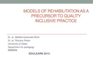 MODELS OF REHABILITATION AS A PRECURSOR TO QUALITY INCLUSIVE PRACTICE