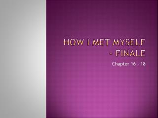 How I met myself - finale