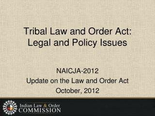 Tribal Law and Order Act: Legal and Policy Issues