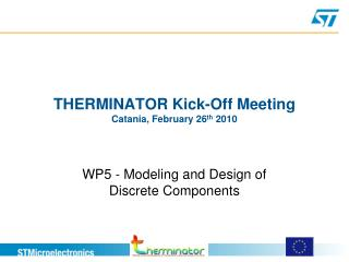 THERMINATOR Kick-Off Meeting Catania, February 26 th  2010