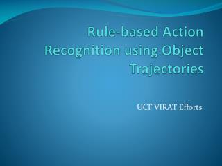 Rule-based Action Recognition using Object Trajectories