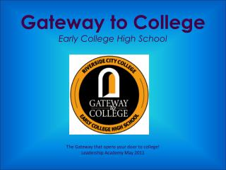 Gateway to College Early College High School