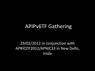 APIPv6TF Gathering
