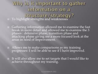 Why is it important to gather information on a structure/strategy?