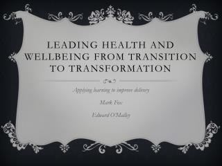 Leading Health and Wellbeing from Transition to Transformation