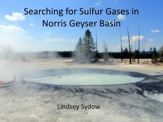 Searching for Sulfur Gases in Norris Geyser Basin
