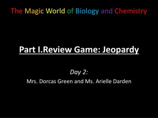 Part  I.Review  Game: Jeopardy
