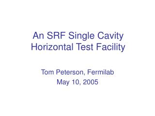 An SRF Single Cavity Horizontal Test Facility