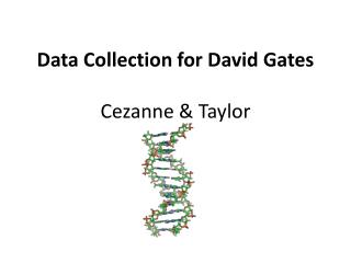 Data Collection for David Gates Cezanne & Taylor