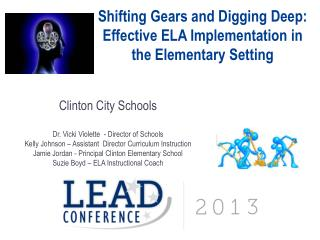 Shifting Gears and Digging Deep: Effective ELA Implementation in  the Elementary Setting