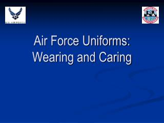 Air Force Uniforms: Wearing and Caring