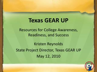 Texas GEAR UP Resources for College Awareness,  Readiness, and Success