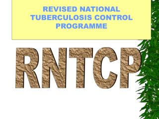 REVISED NATIONAL TUBERCULOSIS CONTROL PROGRAMME