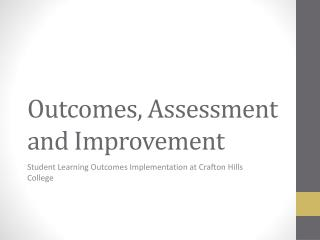 Outcomes, Assessment and Improvement