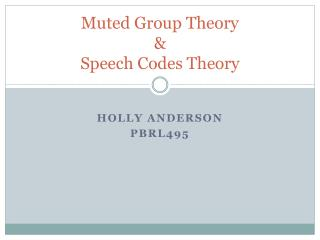 Muted Group Theory & Speech Codes Theory
