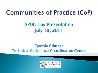 Communities of Practice ( CoP )