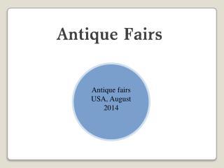 Antique fairs USA August 2014