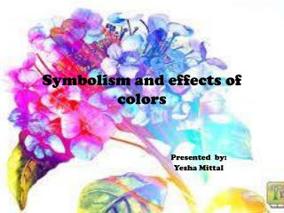 Symbolism and effects of  colors