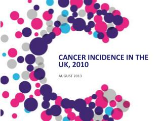 Cancer Incidence in the UK, 2010