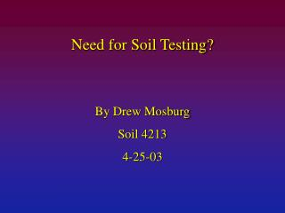 Need for Soil Testing?