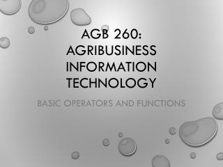 AGB 260: Agribusiness Information Technology