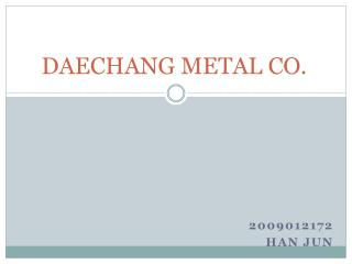 DAECHANG METAL CO.