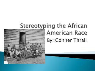 Stereotyping the African American Race