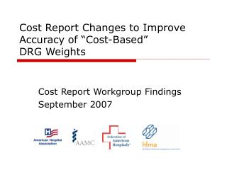 "Cost Report Changes to Improve Accuracy of ""Cost-Based""  DRG Weights"