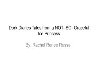 Dork Diaries Tales from a NOT- SO- Graceful Ice Princess