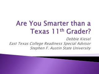 Are You Smarter than a Texas 11 th  Grader?