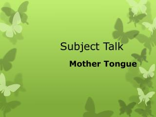 Subject  Talk