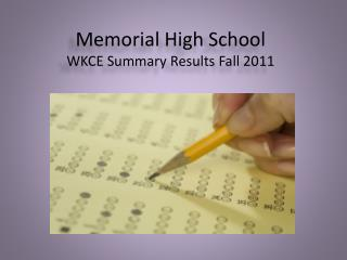 Memorial High School WKCE Summary  Results Fall 2011