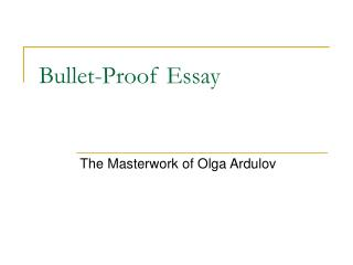 Bullet-Proof Essay