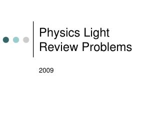 Physics Light Review Problems