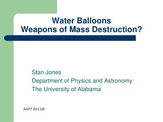 Water Balloons Weapons of Mass Destruction?