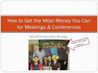 How to Get the Most Money You Can for Meetings & Conferences