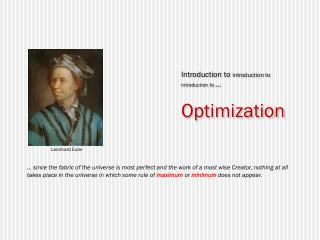 Introduction to  introduction to  introduction to  … Optimization