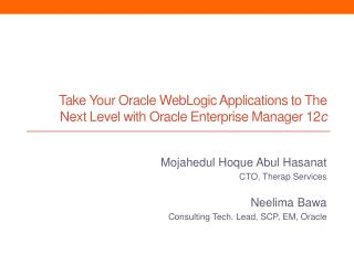 Take Your Oracle WebLogic Applications to The Next Level with Oracle Enterprise Manager 12 c